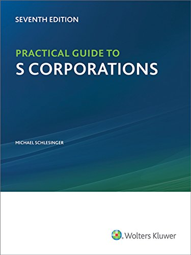 9780808041078: Practical Guide to S Corporations (7th Edition)