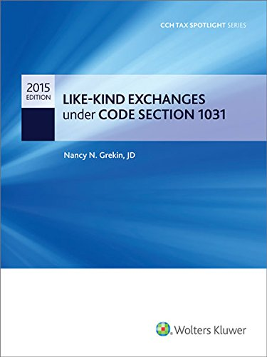9780808041153: Like-Kind Exchanges Under Code Section 1031 - (2015) CCH Tax Spotlight Series