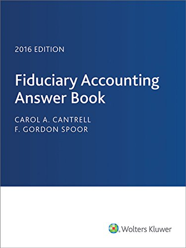 Fiduciary Accounting Answer Book 2016 (Paperback): Carol Cantrell, Gordon Spoor