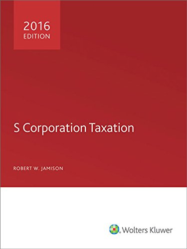 S Corporation Taxation 2016 (Paperback): Robert W Jamison CPA, PH.D.