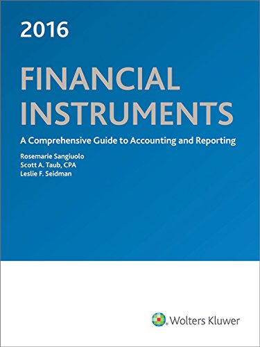 9780808042259: Financial Instruments: A Comprehensive Guide to Accounting & Reporting (2016)