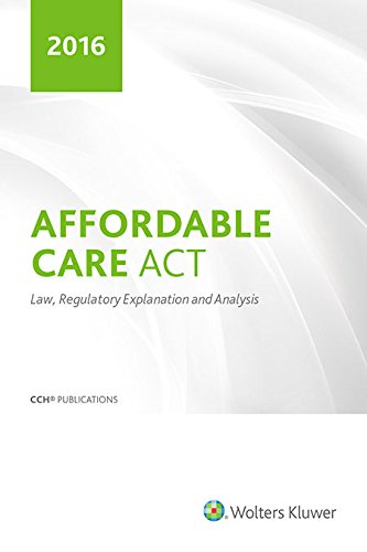 9780808043454: Affordable Care Act - Law, Regulatory Explanation and Analysis (2016)