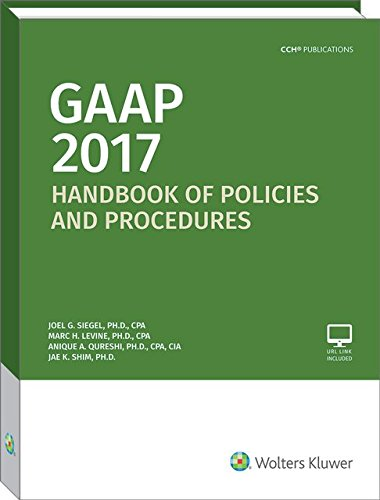 GAAP Handbook of Policies and Procedures (2017): Joel G. Siegel,