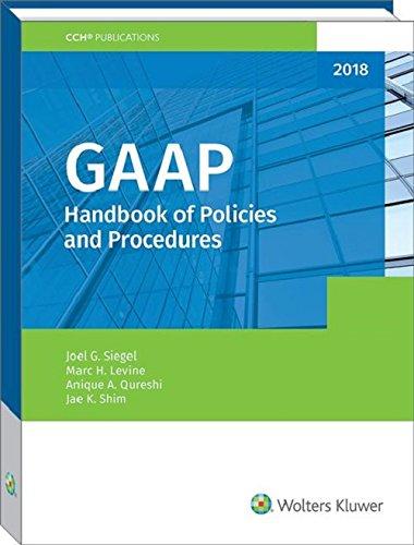 GAAP Handbook of Policies and Procedures (2018): Siegel, Joel G.;