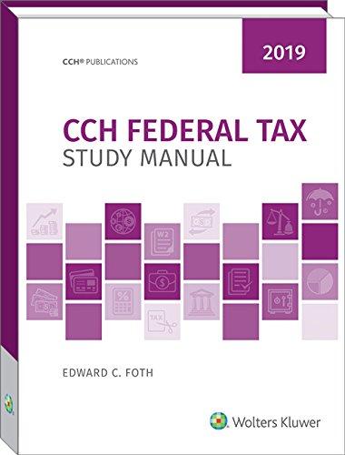 Cch Federal Tax Study Manual 2019 By Edward C  Foth  Cch