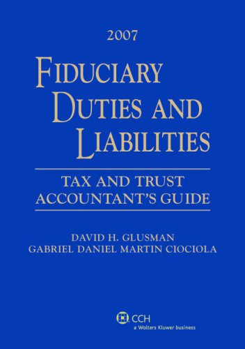 9780808089162: Fiduciary Duties and Liabilities: Tax and Trust Accountants' Guide,  2007 Edition
