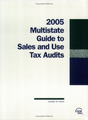 2005 Multistate Guide to Sales and Use Tax Audits: Davis, Daniel M.
