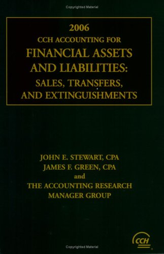 9780808089773: CCH Accounting for Financial Assets and Liabilities (2006) (Interpretations of Fasb Statement : Accounting for Transfers and Sericing of Financial ... of Liabilities - a Replacement of F)