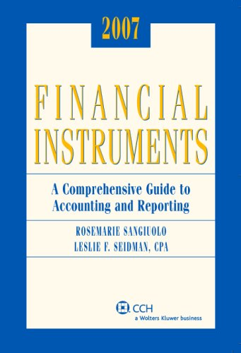 Financial Instruments: A Comprehensive Guide to Accounting & Reporting (2007): Rosemarie ...