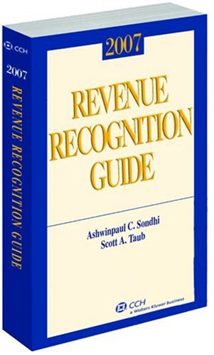 Revenue Recognition Guide (2007) (Miller) (0808090666) by Ashwinpaul C. (Tony) Sondhi; Ph.D.; and Scott Taub; CPA