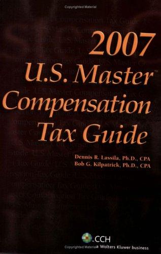 9780808091011: U.S. Master Compensation Tax Guide (2007) (U. S. Master Series)
