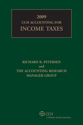 CCH Accounting for Income Taxes, 2009 Edition: Petersen, Richard R., Ronald G. Pippin