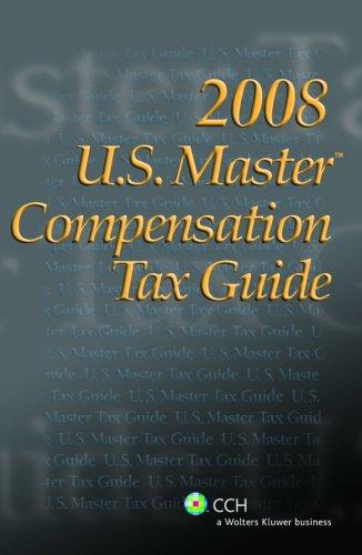 9780808092049: U.S. Master Compensation Tax Guide (2008)