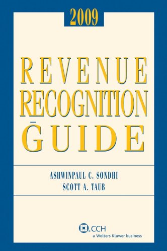 Revenue Recognition Guide (2009): Ashwinpaul C. Sondhi,