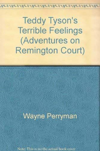 9780808108924: Teddy Tyson's Terrible Feelings (Adventures on Remington Court)