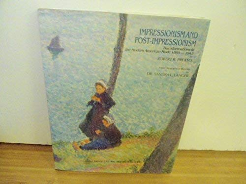 9780808198963: Impressionism and Post-Impressionism : Transformations in the Modern American Mode 1885 - 1945