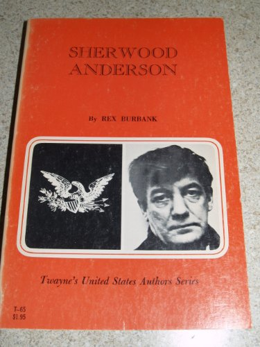 Sherwood Anderson (Twayne's United States Authors Series): Rex Burbank