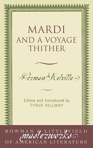 Mardi: And a Voyage Thither (Masterworks of Literature) (9780808400172) by Herman Melville