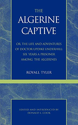 9780808400493: The Algerine Captive, or, the Life and Adventures of Doctor Updike Underhill: Six Years a Prisoner Among the Algerines (Masterworks of Literature)