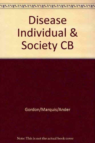 Disease, the Individual, and Society. Social-Psychological Aspects: Gordon, Gerald; Anderson,