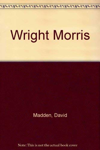 Wright Morris (0808403362) by David Madden
