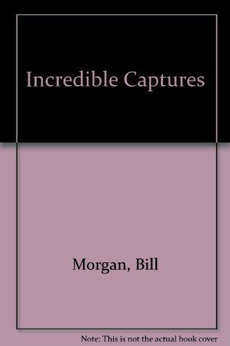 Incredible Captures: Morgan, Bill