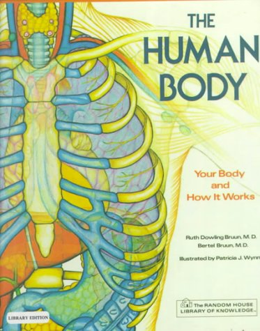 The Human Body (Random House Library of Knowledge) (0808504517) by Bertel Bruun; Ruth Dowling Bruun