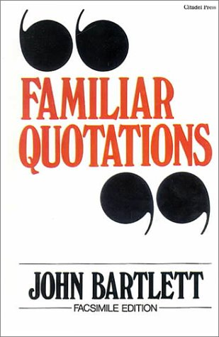 A Collection of Familiar Quotations: John Bartlett
