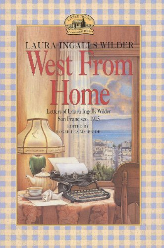 9780808510802: West from Home: Letters of Laura Ingalls Wilder, San Francisco 1915