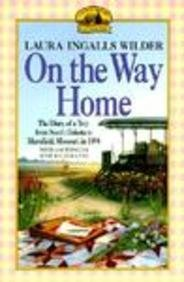 9780808511113: On The Way Home: The Diary Of A Trip From South Dakota To Mansfield, Missouri, In 1894 (Turtleback School & Library Binding Edition)