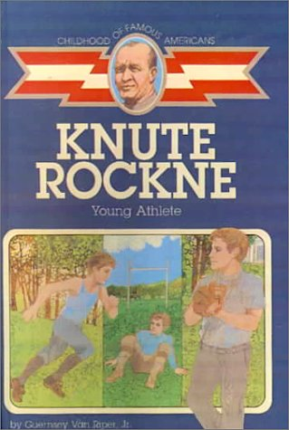 Knute Rockne : Young Athlete: Van Riper, Guernsey,