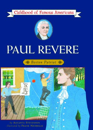 Paul Revere: Boston Patriot (Turtleback School & Library Binding Edition) (Childhood of Famous Americans (Pb)) (0808513397) by Augusta Stevenson