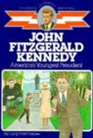 John Fitzgerald Kennedy : America's Youngest President (Childhood of Famous Americans): Lucy ...