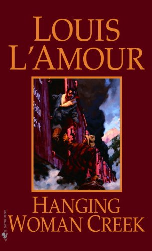 Hanging Woman Creek (Turtleback School & Library: Louis L'Amour