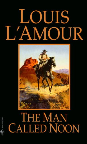 The Man Called Noon (0808517155) by Louis L'Amour