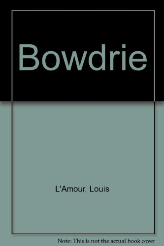 Bowdrie (0808517554) by Louis L'Amour