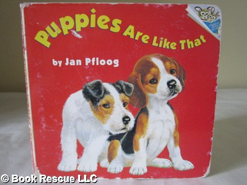 Puppies Are Like That (Random House Picturebacks) (0808525301) by Jan Pfloog; Jan Loof