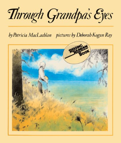 Through Grandpa's Eyes (Turtleback School & Library Binding Edition) (Reading Rainbow Books (Pb)) (0808532391) by MacLachlan, Patricia