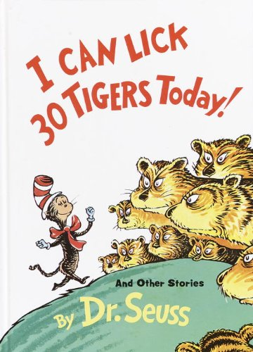 I Can Lick 30 Tigers Today: Dr Seuss