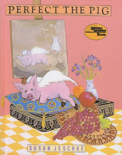Perfect the Pig (Reading Rainbow Books (Sagebrush)) (9780808534822) by Susan Jeschke