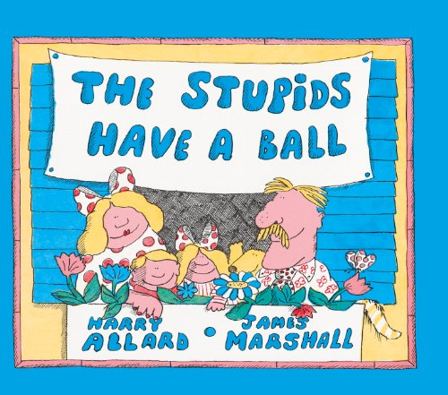 The Stupids Have A Ball (Turtleback School & Library Binding Edition) (0808534998) by Allard, Harry