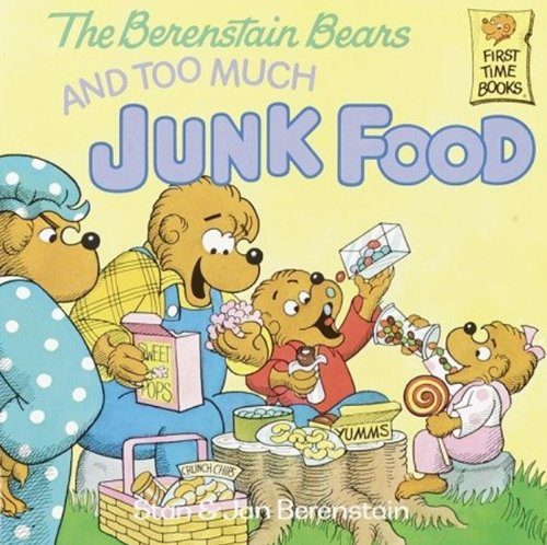 The Berenstain Bears And Too Much Junk Food (Turtleback School & Library Binding Edition) (First Time Books) (9780808535515) by Stan Berenstain; Jan