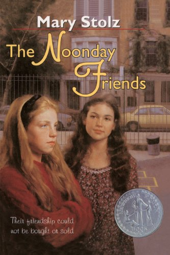 The Noonday Friends (Turtleback School & Library Binding Edition) (Harper Trophy Books) (0808540378) by Mary Stolz