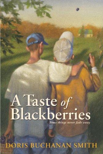 A Taste Of Blackberries (Turtleback School & Library Binding Edition) (0808540955) by Smith, Doris