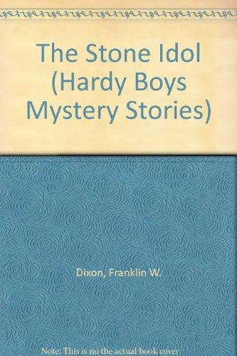 The Stone Idol (Hardy Boys Mystery Stories) (9780808544050) by Franklin W. Dixon