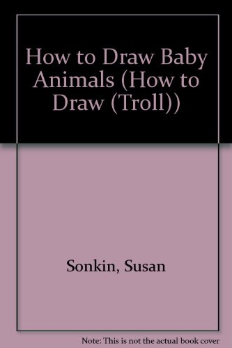 9780808545064: How to Draw Baby Animals (How to Draw (Troll))
