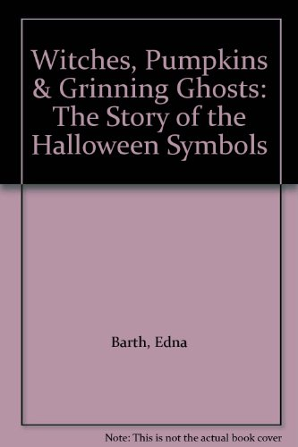 9780808545873: Witches, Pumpkins & Grinning Ghosts: The Story of the Halloween Symbols