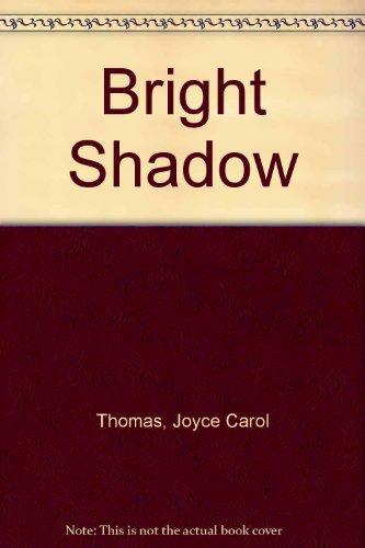 Bright Shadow (0808558765) by Thomas, Joyce Carol