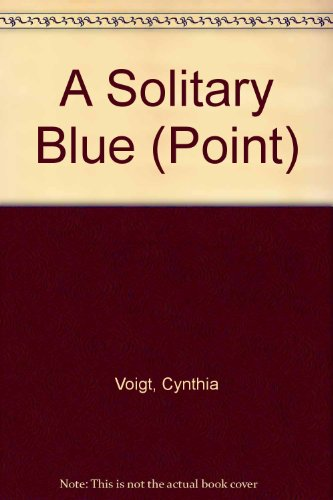 A Solitary Blue (Point) (080856093X) by Cynthia Voigt