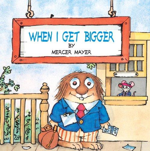 9780808563907: When I Get Bigger (Turtleback School & Library Binding Edition) (Little Critter)